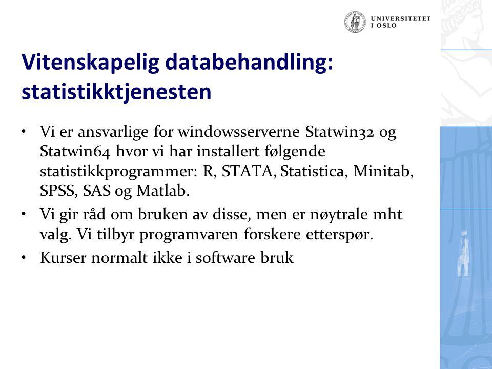 Vitenskapelig databehandling: statistikktjenesten Vi er ansvarlige for windowsserverne Statwin32 og Statwin64 hvor vi har installert følgende statisti