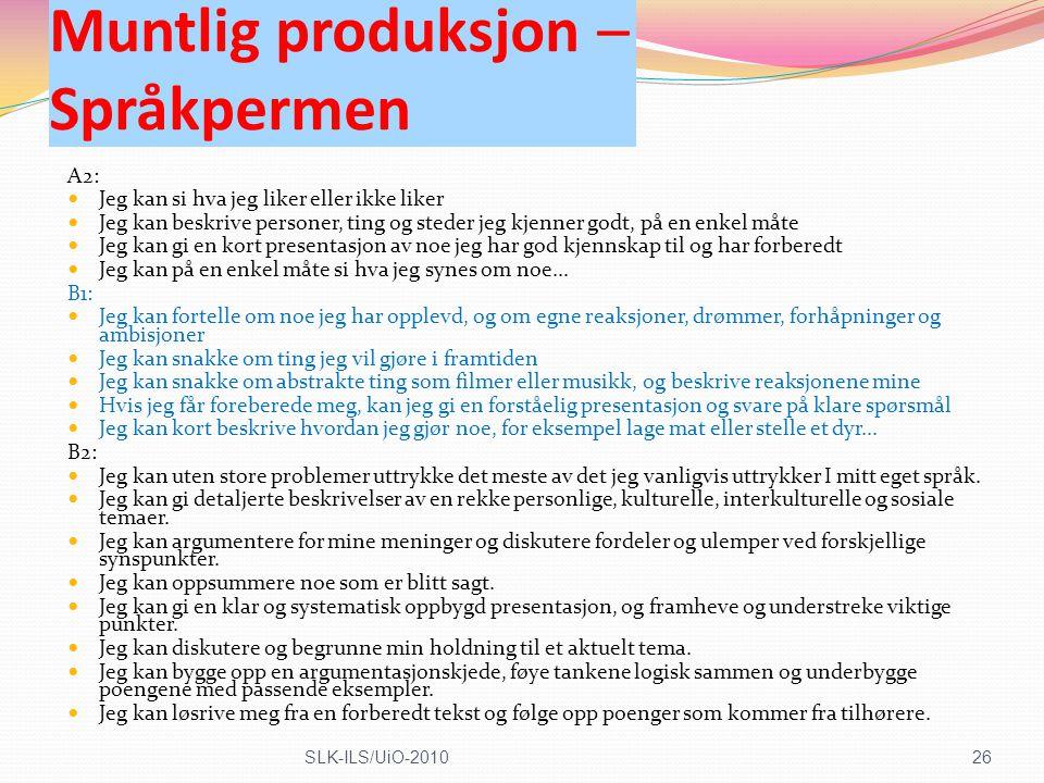 Muntlig produksjon – Språkpermen A2: Jeg kan si hva jeg liker eller ikke liker Jeg kan beskrive personer, ting og steder jeg kjenner godt, på en enkel