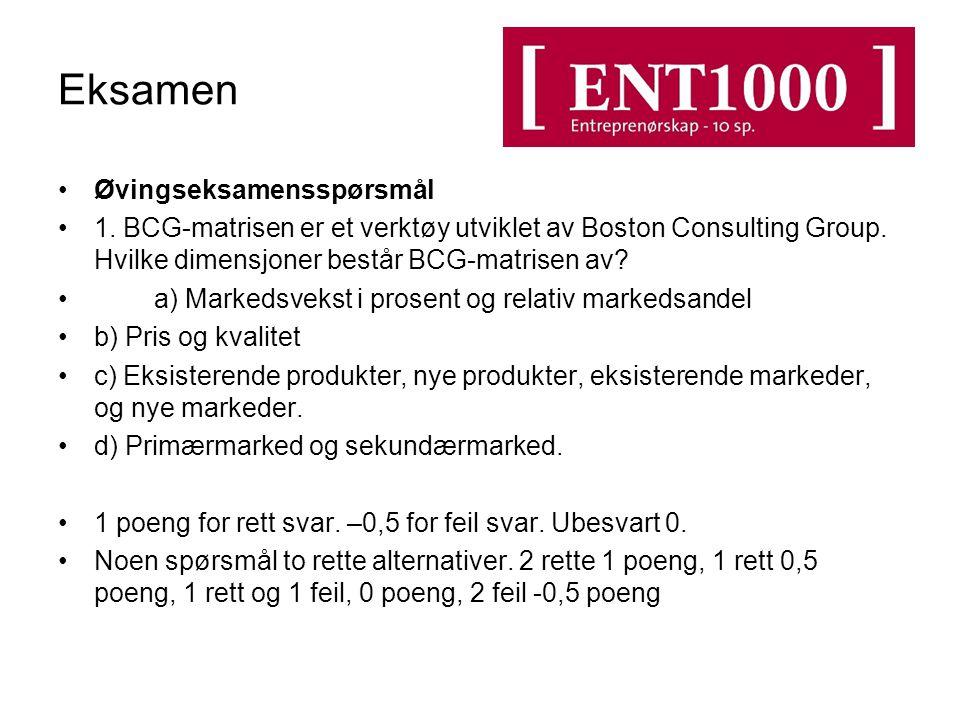 Eksamen Øvingseksamensspørsmål 1. BCG-matrisen er et verktøy utviklet av Boston Consulting Group. Hvilke dimensjoner består BCG-matrisen av? a) Marked