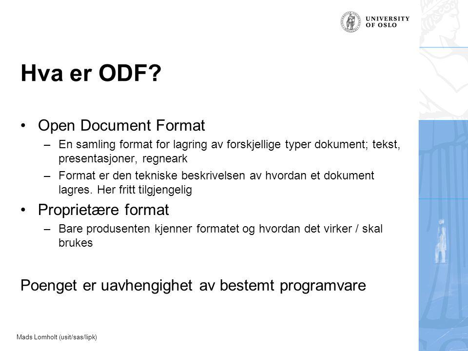 Mads Lomholt (usit/sas/lipk) Hva er ODF.