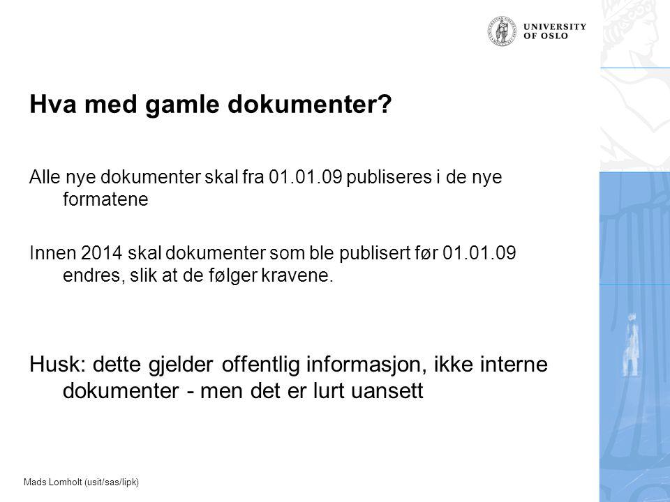 Mads Lomholt (usit/sas/lipk) Hva med gamle dokumenter.