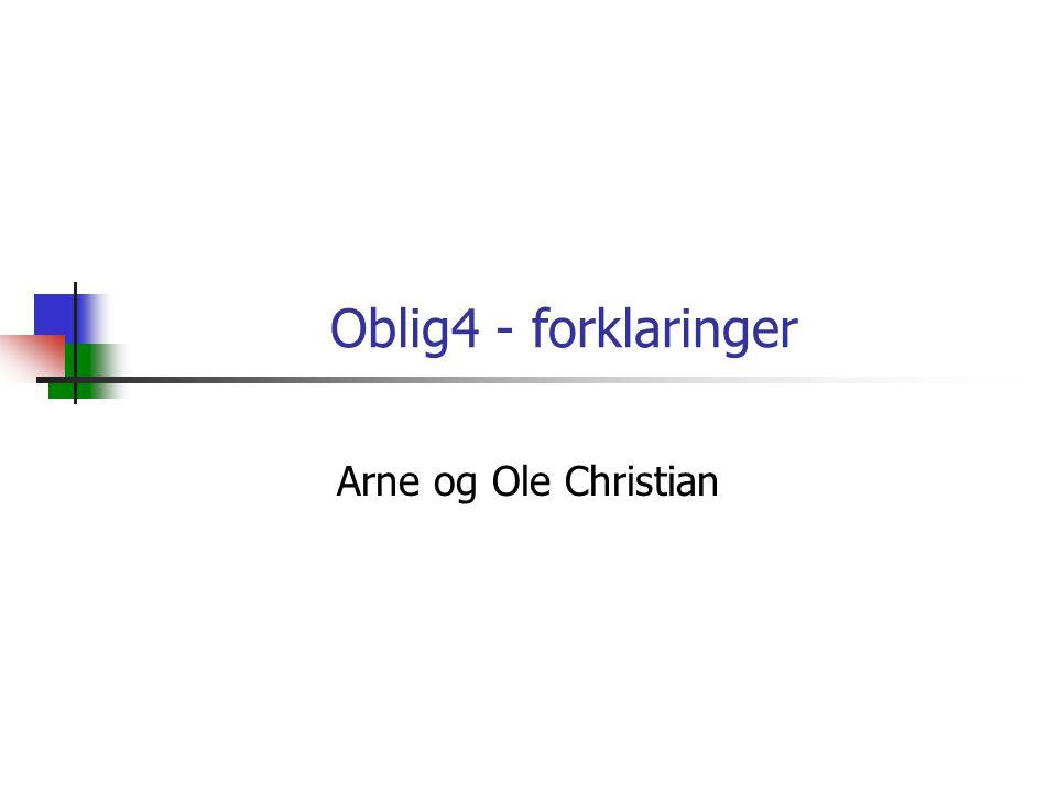 Oblig4 - forklaringer Arne og Ole Christian