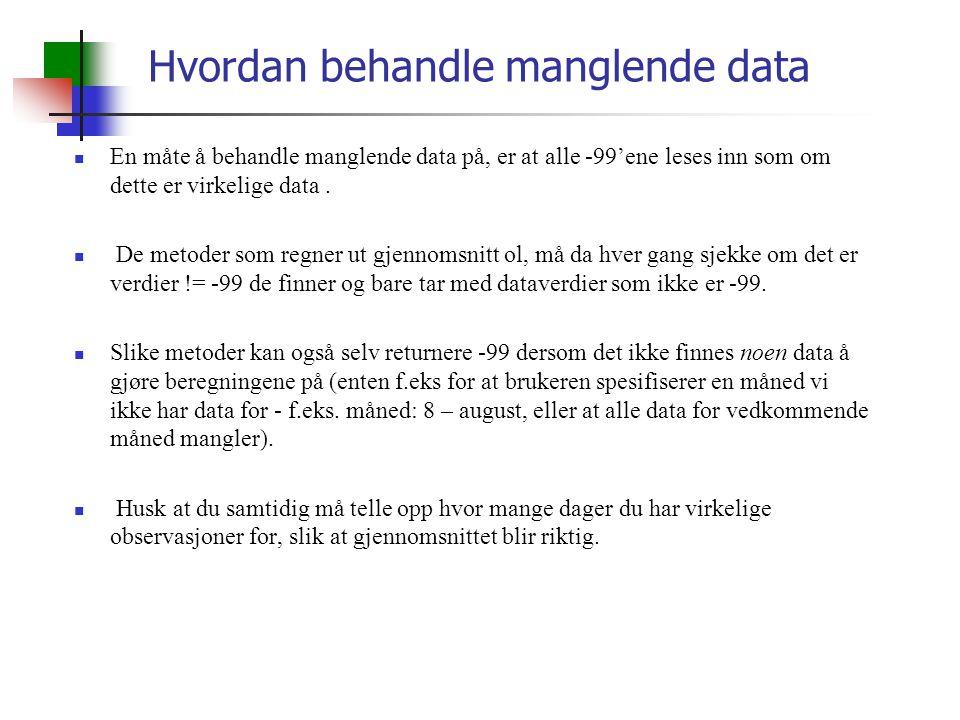Hvordan behandle manglende data En måte å behandle manglende data på, er at alle -99'ene leses inn som om dette er virkelige data.