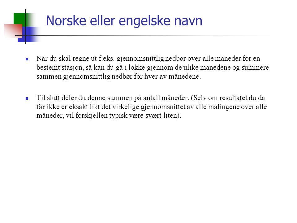 Norske eller engelske navn Når du skal regne ut f.eks.