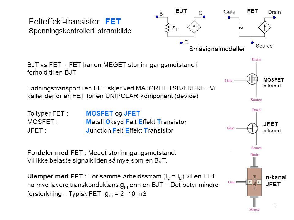 2 Felteffekt-transistor FET JFET : Junction Felt Effekt Transistor n-kanal JFET breakdown voltage (VBR ) Mellom p- og n- dannes et sperresjikt (som i en vanlig diode).