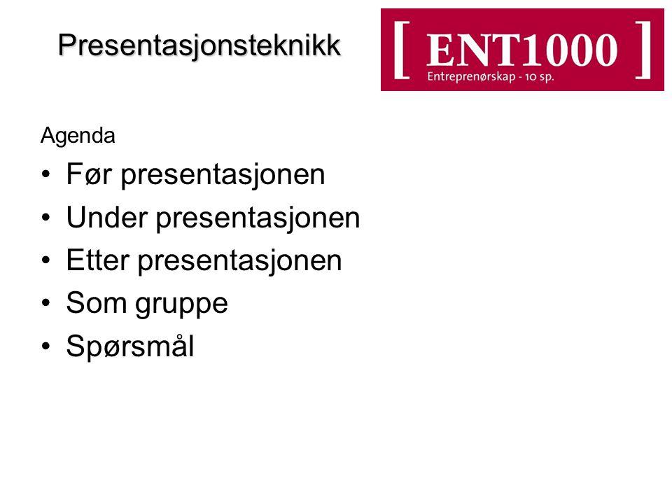 Presentasjonsteknikk Presentasjonsteknikk Agenda Før presentasjonen Under presentasjonen Etter presentasjonen Som gruppe Spørsmål