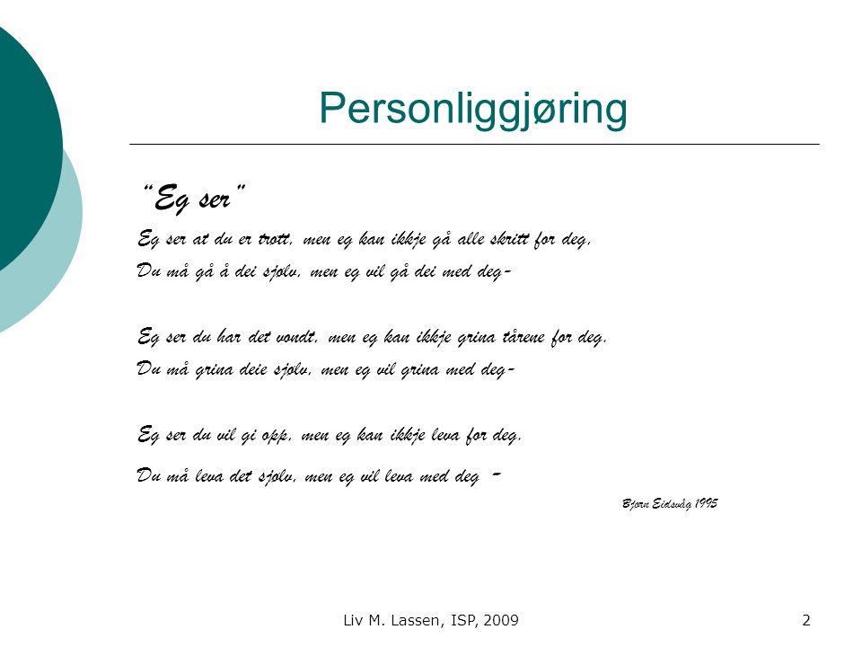 Liv M.Lassen, ISP, 20093 Rådsøkers prosess: Rådgivers personliggjøringsferdigheter Mål med den 2.