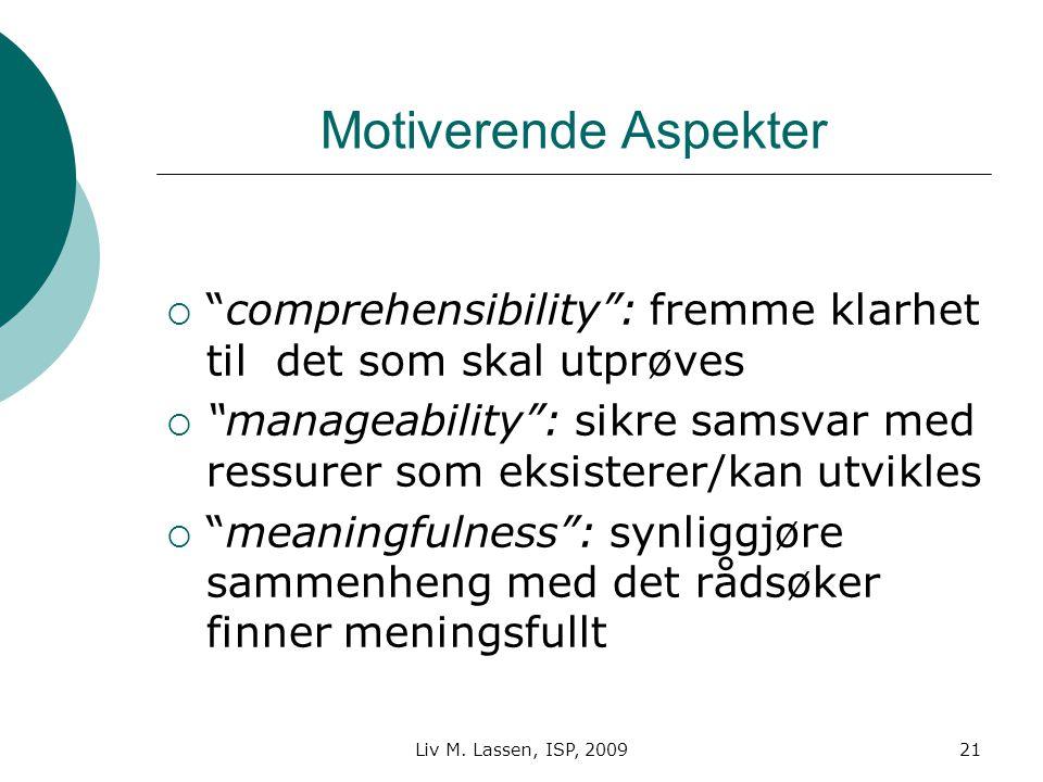 """Liv M. Lassen, ISP, 200921 Motiverende Aspekter  """"comprehensibility"""": fremme klarhet til det som skal utprøves  """"manageability"""": sikre samsvar med r"""
