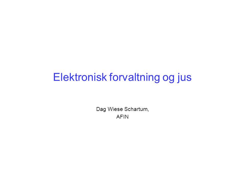 Elektronisk forvaltning og jus Dag Wiese Schartum, AFIN
