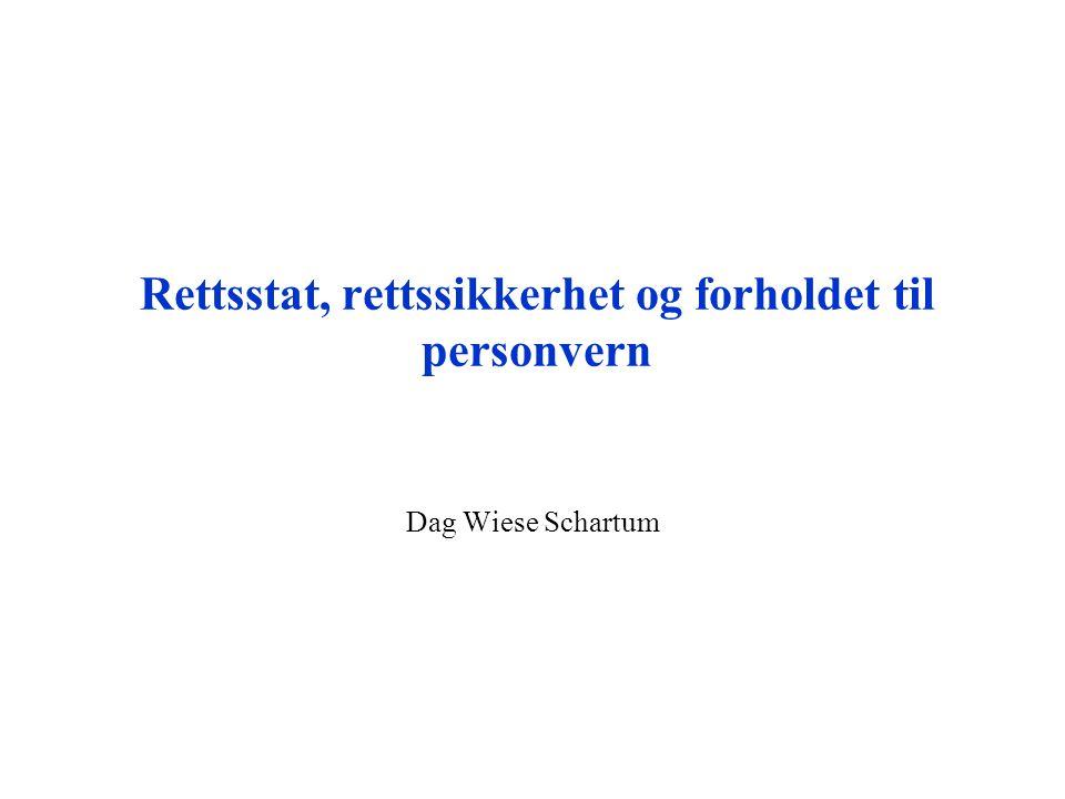 Rettsstat, rettssikkerhet og forholdet til personvern Dag Wiese Schartum