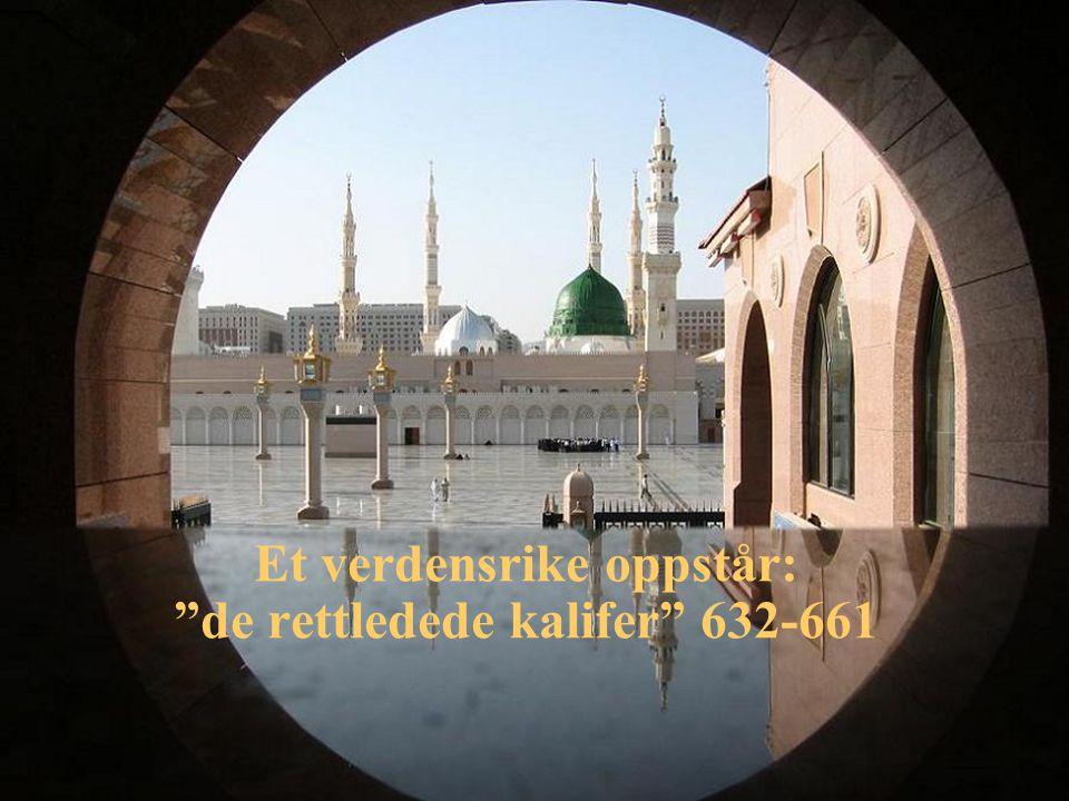 Rashidun-kalifatet Krise ved Muhammads død 632 Kalifatet etableres Abu Bakr 632 - 634 Krigen mot frafallet (ridda) Omar 634 – 644 De store erobringenes tid Uthman 644 – 656 Ga Mekka-elite politiske posisjoner Ali 656 – 661 Utnevnt av Uthmans mordere som kalif