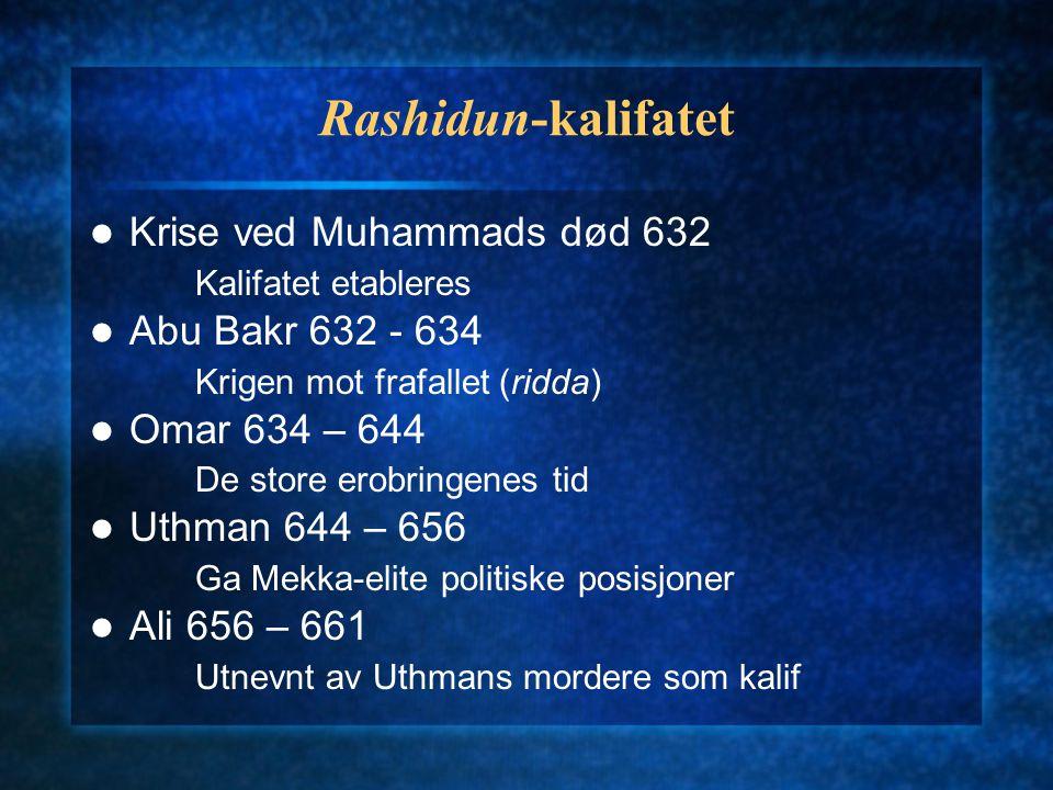 Erobringer under al-rashidun Damaskus 637 Jerusalem 638 Babylon (Cairo) 641 Alexandria 642 Ktesifon 637 (sassanidekongen drept Khorasan 651)