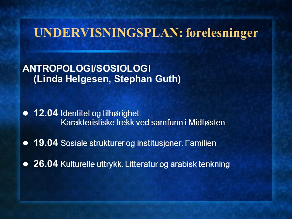 UNDERVISNINGSPLAN: seminarer Jan-Erik Smilden Seminar 1 Tirsdag kl.