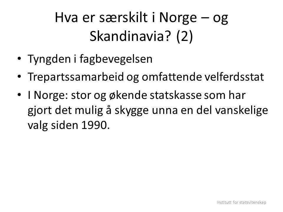 Hva er særskilt i Norge – og Skandinavia? (2) Tyngden i fagbevegelsen Trepartssamarbeid og omfattende velferdsstat I Norge: stor og økende statskasse