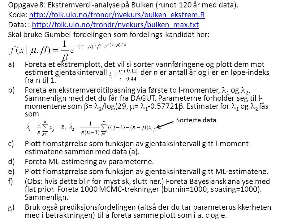 Oppgave 8: Ekstremverdi-analyse på Bulken (rundt 120 år med data).