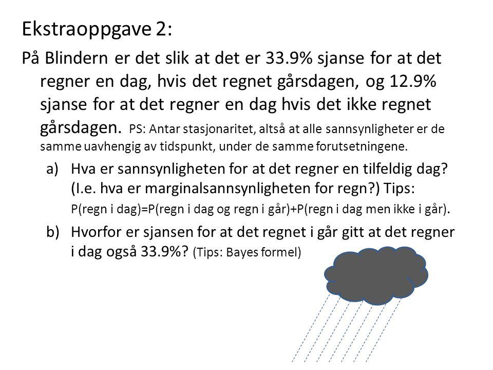 Ekstraoppgave 2: På Blindern er det slik at det er 33.9% sjanse for at det regner en dag, hvis det regnet gårsdagen, og 12.9% sjanse for at det regner