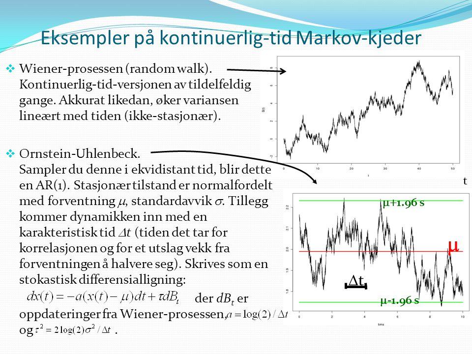 Eksempler på kontinuerlig-tid Markov-kjeder  Wiener-prosessen (random walk).
