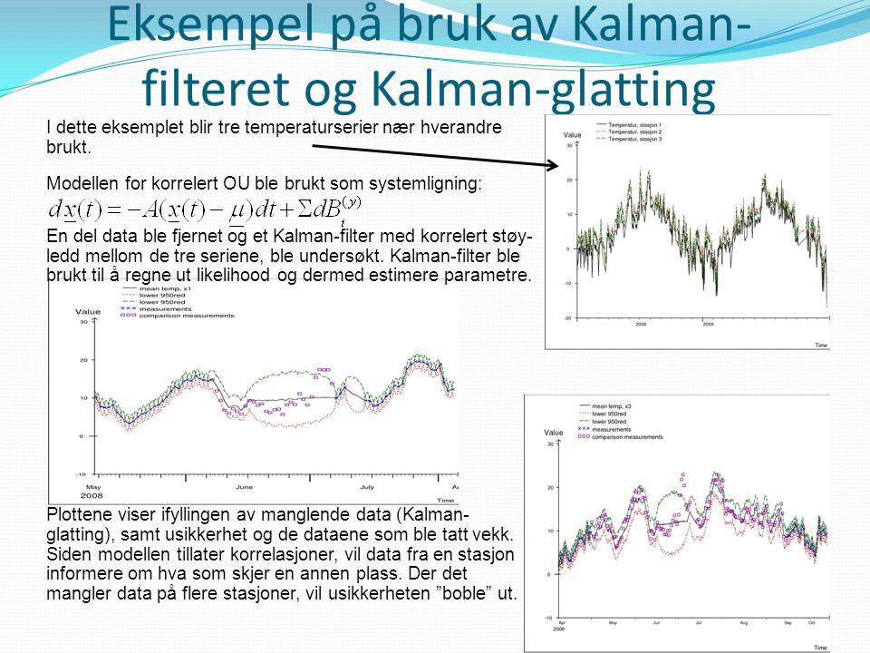 Eksempel på bruk av Kalman- filteret og Kalman-glatting I dette eksemplet blir tre temperaturserier nær hverandre brukt.