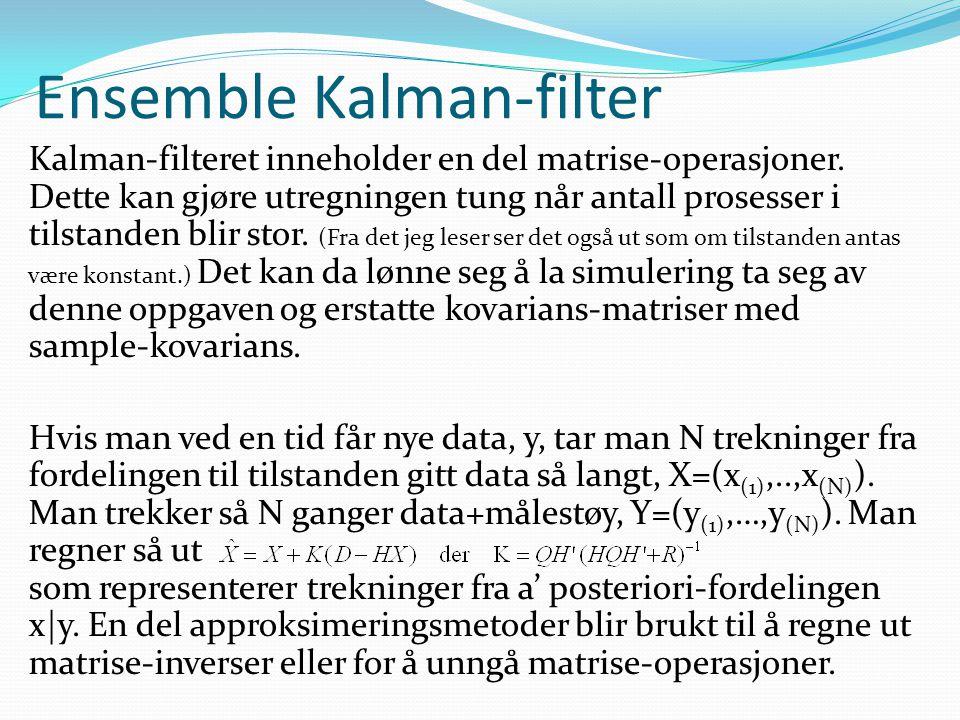 Ensemble Kalman-filter Kalman-filteret inneholder en del matrise-operasjoner.