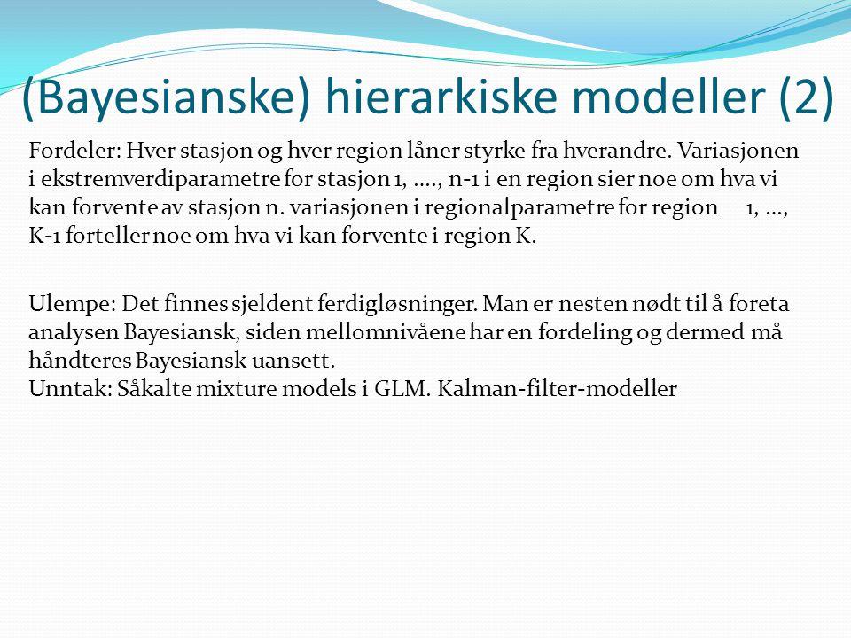 (Bayesianske) hierarkiske modeller (2) Fordeler: Hver stasjon og hver region låner styrke fra hverandre.