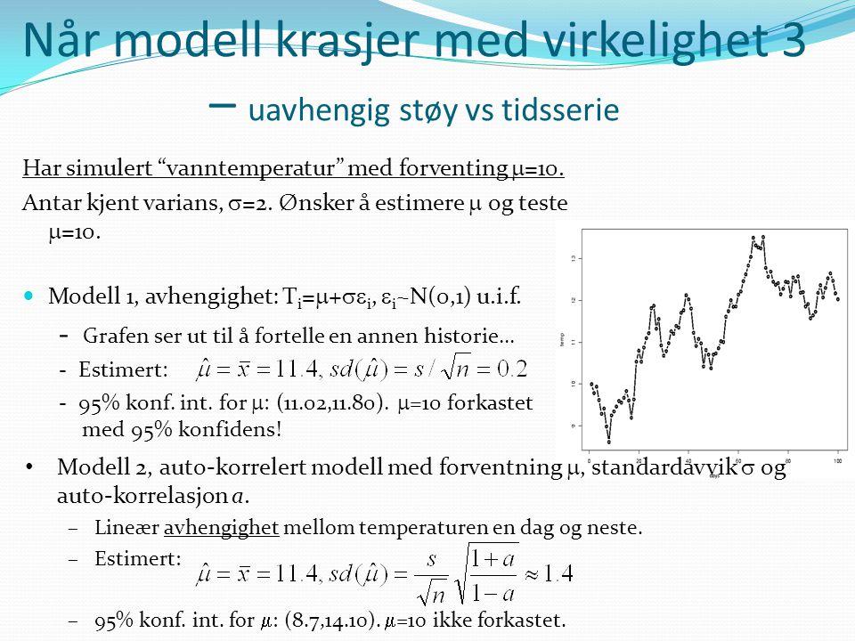 Skjulte Markov-kjeder (2) x1x1 tid x2x2 x3x3 xnxn Tilstand: Observ- asjoner: y1y1 y2y2 y3y3 ynyn Skjulte tidsserier har altså to indigrienser: a)Systemligningen (SL), som forteller hvordan Markov-kjeden er, f(x k  x k-1 )  k.