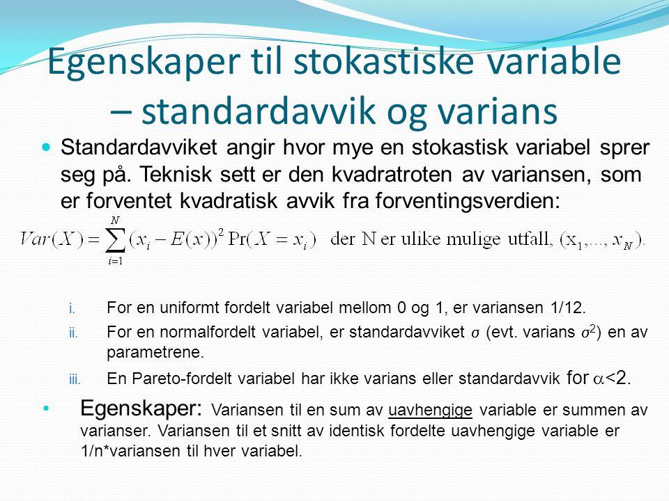 Egenskaper til stokastiske variable – standardavvik og varians Standardavviket angir hvor mye en stokastisk variabel sprer seg på. Teknisk sett er den