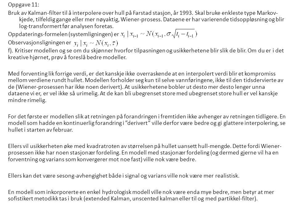Oppgave 11: Bruk av Kalman-filter til å interpolere over hull på Farstad stasjon, år 1993. Skal bruke enkleste type Markov- kjede, tilfeldig gange ell
