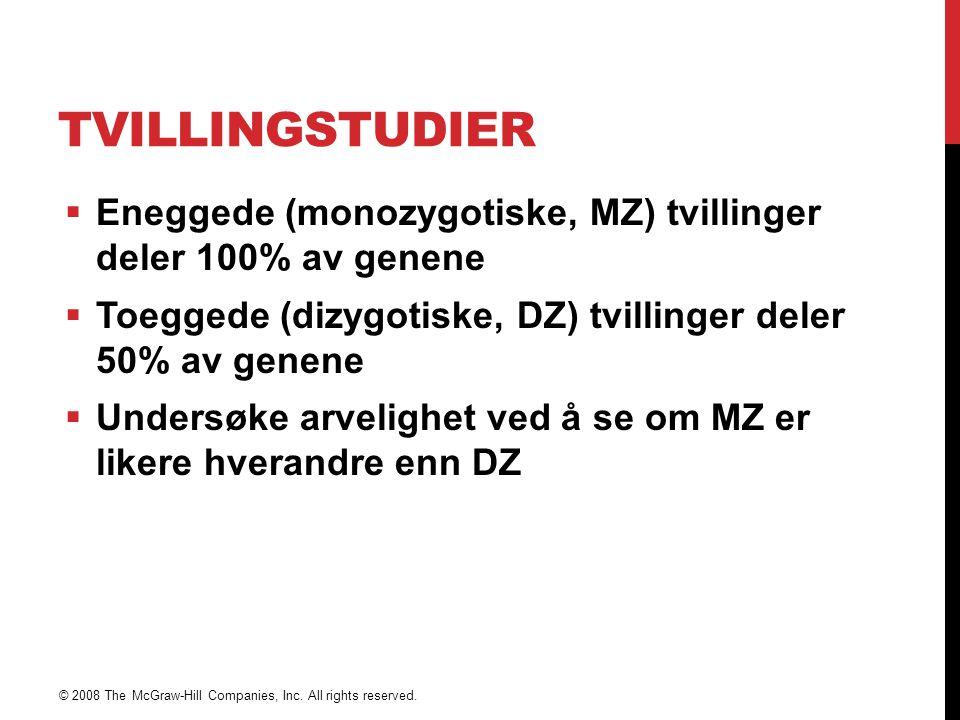 TVILLINGSTUDIER  Eneggede (monozygotiske, MZ) tvillinger deler 100% av genene  Toeggede (dizygotiske, DZ) tvillinger deler 50% av genene  Undersøke
