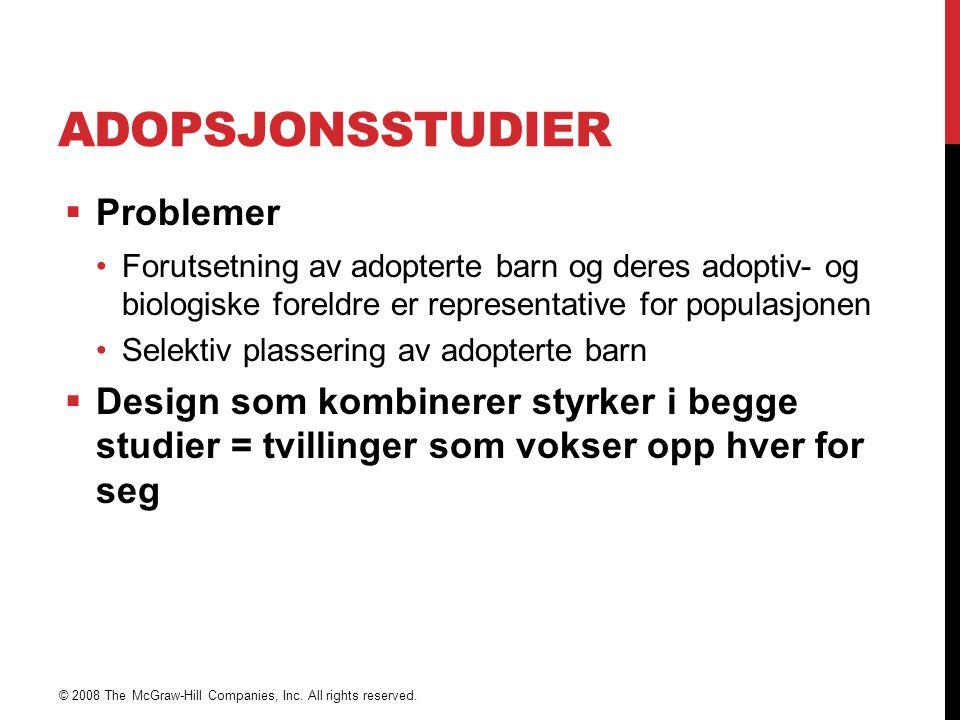 ADOPSJONSSTUDIER  Problemer Forutsetning av adopterte barn og deres adoptiv- og biologiske foreldre er representative for populasjonen Selektiv plass