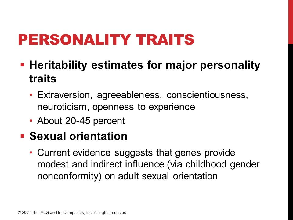 PERSONALITY TRAITS  Heritability estimates for major personality traits Extraversion, agreeableness, conscientiousness, neuroticism, openness to expe