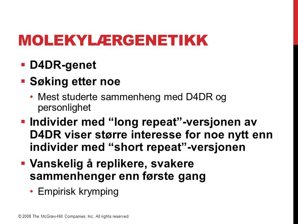 """MOLEKYLÆRGENETIKK  D4DR-genet  Søking etter noe Mest studerte sammenheng med D4DR og personlighet  Individer med """"long repeat""""-versjonen av D4DR vi"""