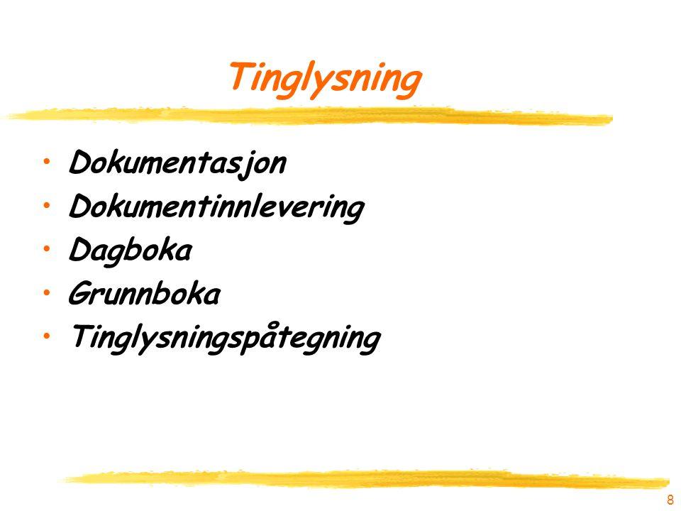 8 Tinglysning Dokumentasjon Dokumentinnlevering Dagboka Grunnboka Tinglysningspåtegning
