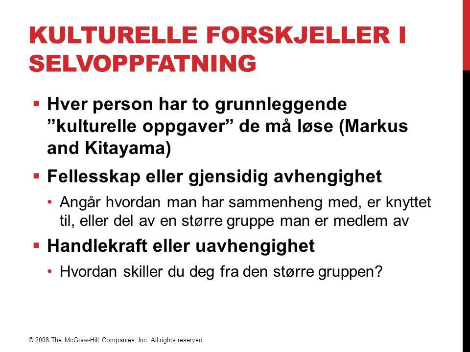"""KULTURELLE FORSKJELLER I SELVOPPFATNING  Hver person har to grunnleggende """"kulturelle oppgaver"""" de må løse (Markus and Kitayama)  Fellesskap eller g"""