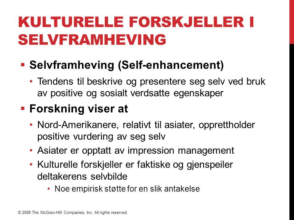 KULTURELLE FORSKJELLER I SELVFRAMHEVING  Selvframheving (Self-enhancement) Tendens til beskrive og presentere seg selv ved bruk av positive og sosial