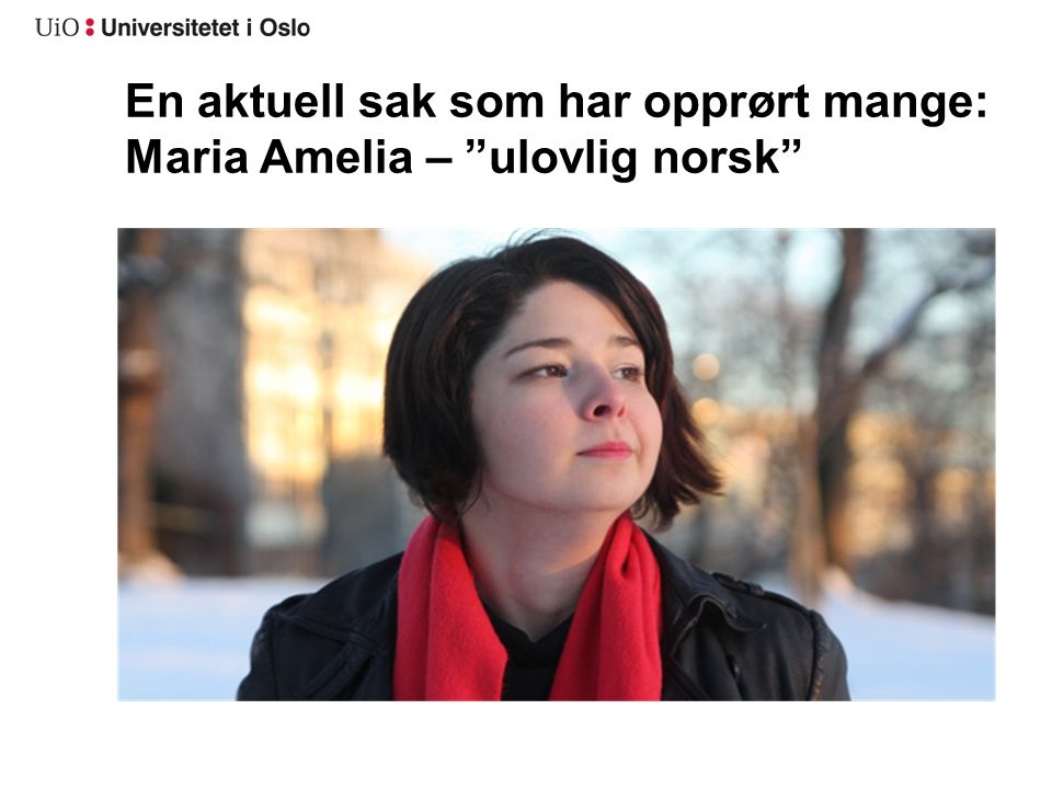 "En aktuell sak som har opprørt mange: Maria Amelia – ""ulovlig norsk"""
