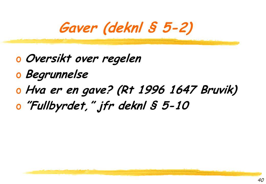39 Fristdagen (deknl § 1-2) oHovedregel: Begjæringsdagen oFortsettelsessynspunktet