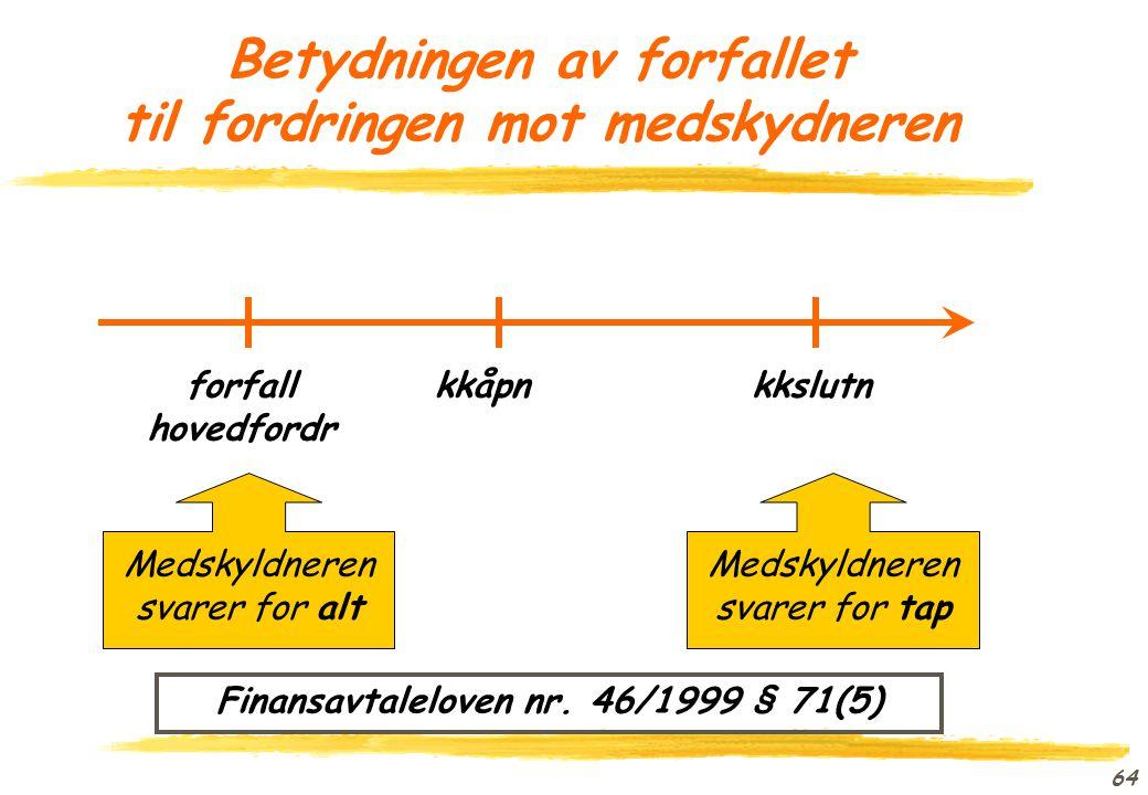 63 Avdrag fra regressberettiget medskyldner (nr 1) Avdrag ved dividende fra medskyldners bo (nr 2) Avdrag fra med- skyldner mindre enn 3 mnd før kk (n