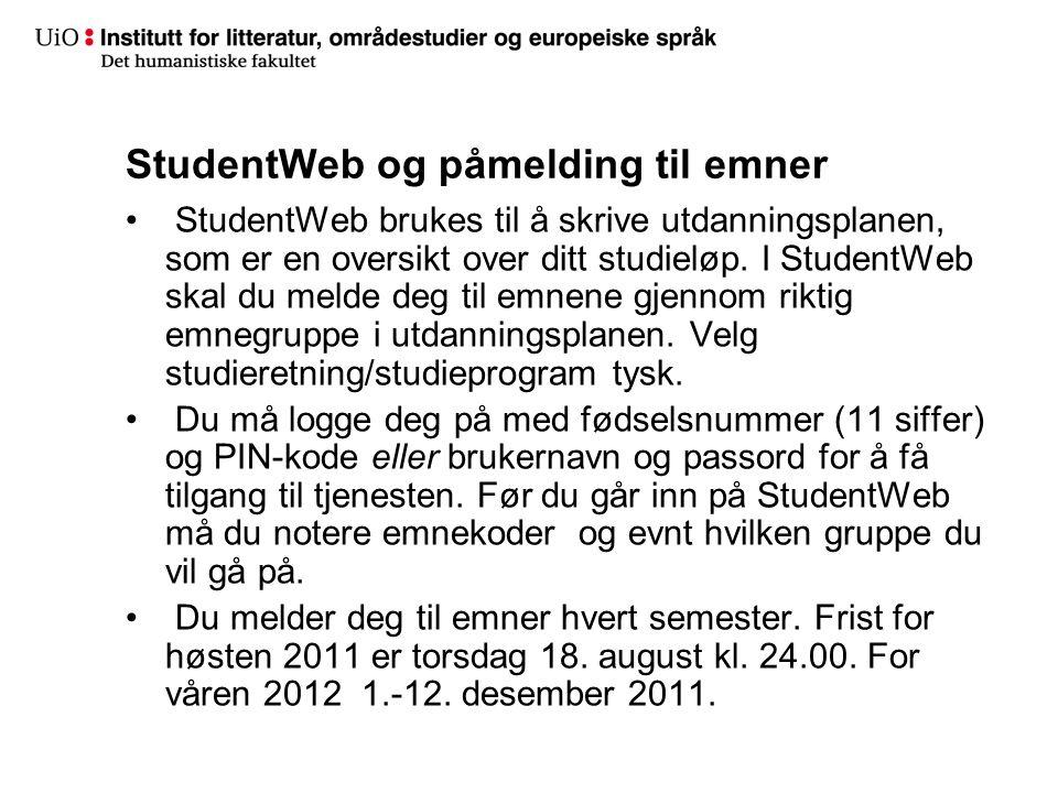 StudentWeb og påmelding til emner StudentWeb brukes til å skrive utdanningsplanen, som er en oversikt over ditt studieløp. I StudentWeb skal du melde