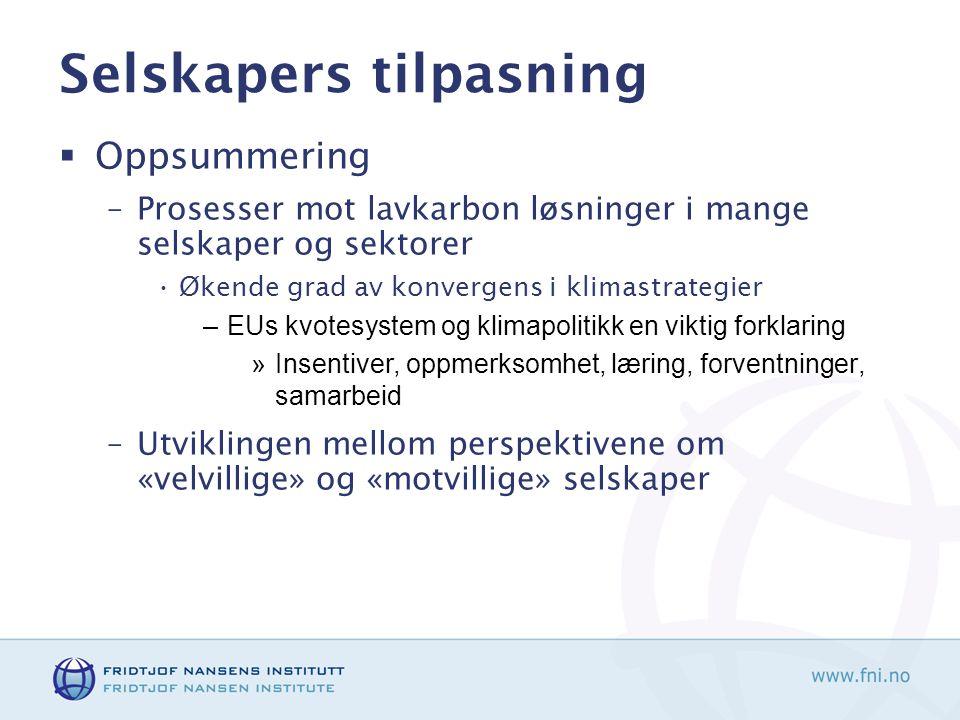 Selskapers tilpasning  Oppsummering –Prosesser mot lavkarbon løsninger i mange selskaper og sektorer Økende grad av konvergens i klimastrategier –EUs