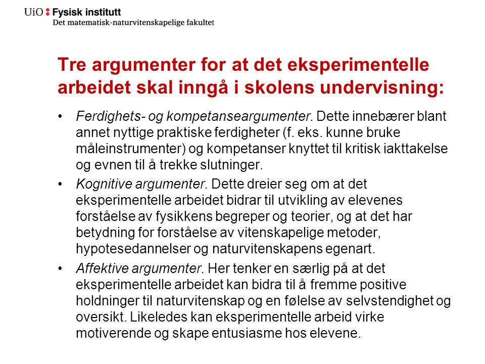 Tre argumenter for at det eksperimentelle arbeidet skal inngå i skolens undervisning: Ferdighets- og kompetanseargumenter.