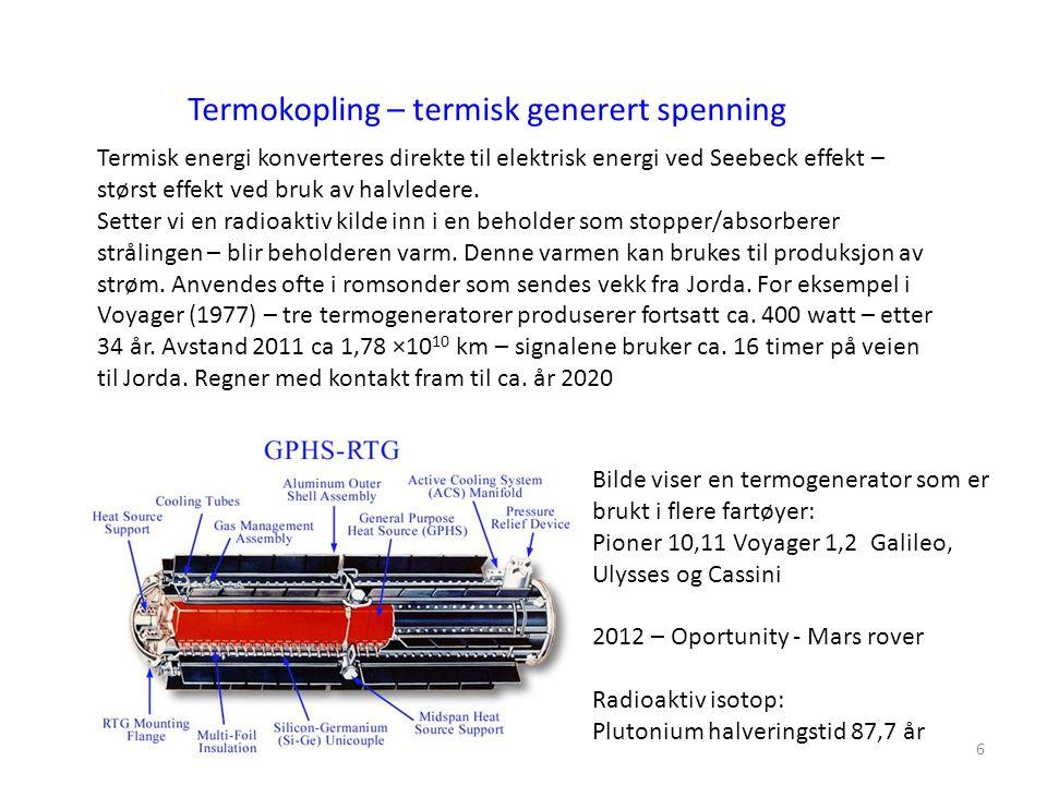 6 Termokopling – termisk generert spenning Termisk energi konverteres direkte til elektrisk energi ved Seebeck effekt – størst effekt ved bruk av halv