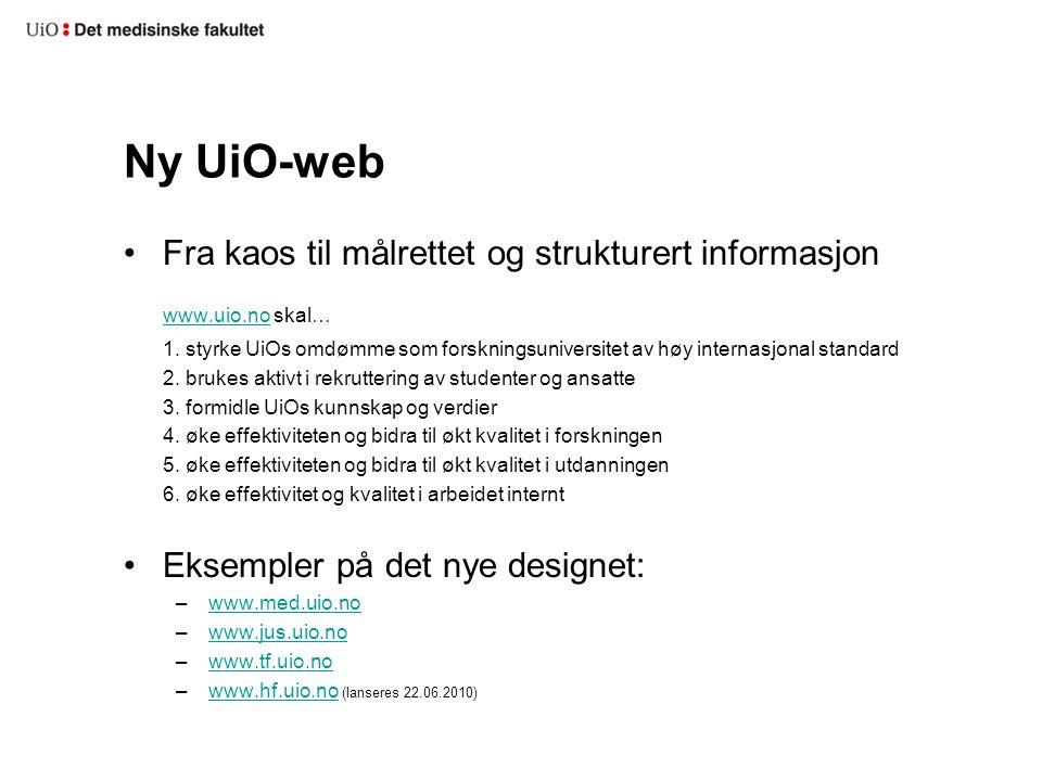 Under utrulling – organisering Styringsgruppe: Lederforum Arbeidsgruppe: Webredaksjonen ved MED Ansvar for utrulling: Webmaster (Sven) og webredaktør (Silje)