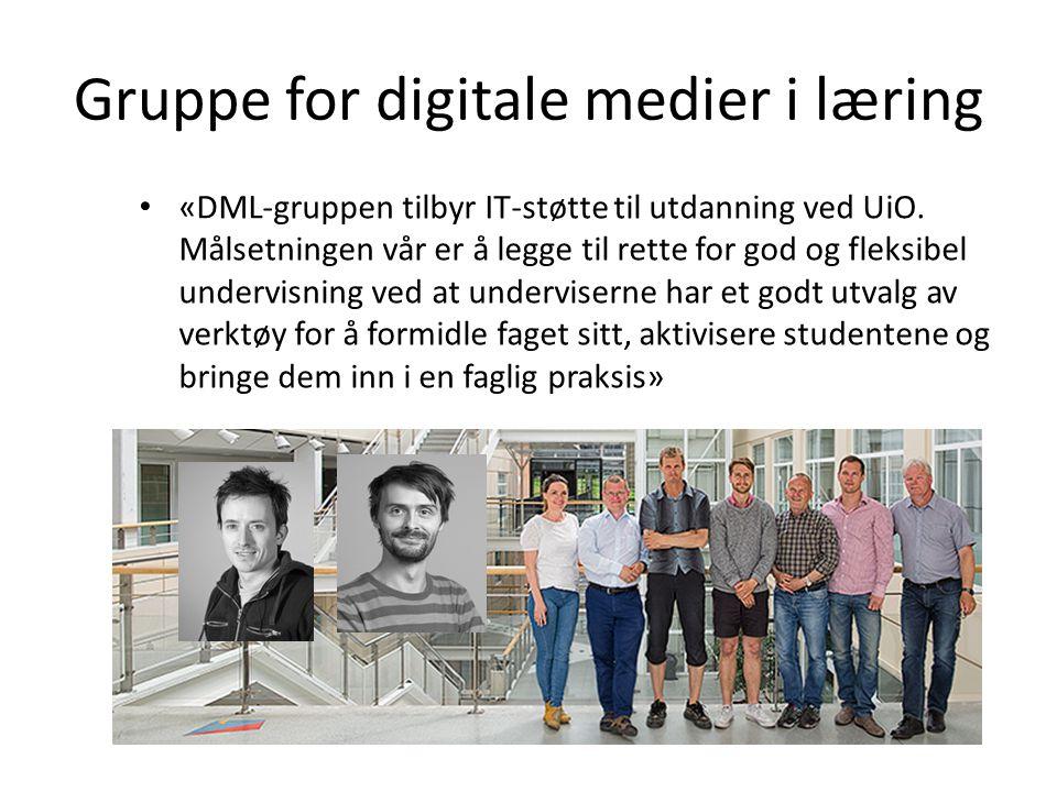 Gruppe for digitale medier i læring «DML-gruppen tilbyr IT-støtte til utdanning ved UiO. Målsetningen vår er å legge til rette for god og fleksibel un