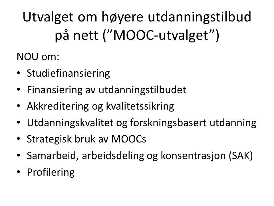 """Utvalget om høyere utdanningstilbud på nett (""""MOOC-utvalget"""") NOU om: Studiefinansiering Finansiering av utdanningstilbudet Akkreditering og kvalitets"""