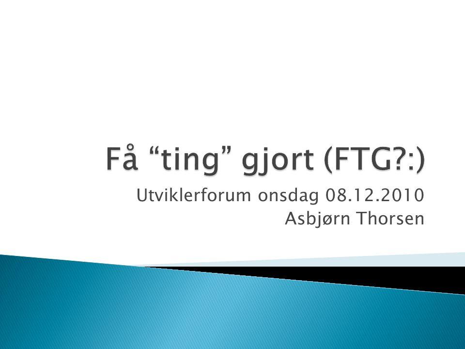 Utviklerforum onsdag 08.12.2010 Asbjørn Thorsen