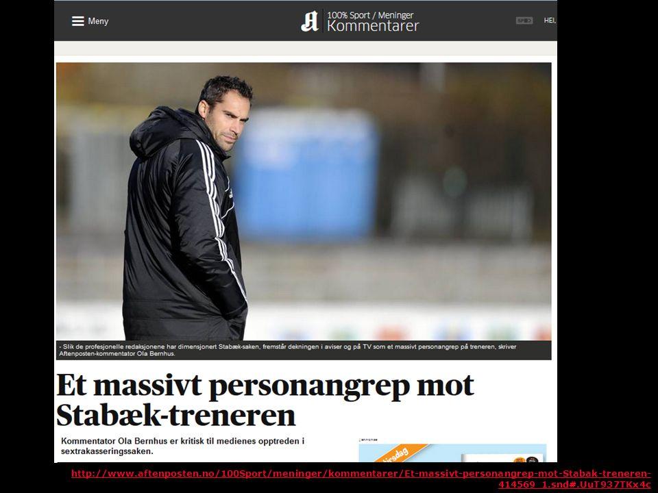 http://www.aftenposten.no/100Sport/meninger/kommentarer/Et-massivt-personangrep-mot-Stabak-treneren- 414569_1.snd#.UuT937TKx4c