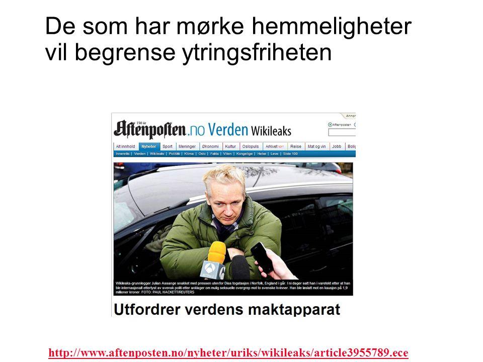 De som har mørke hemmeligheter vil begrense ytringsfriheten http://www.aftenposten.no/nyheter/uriks/wikileaks/article3955789.ece