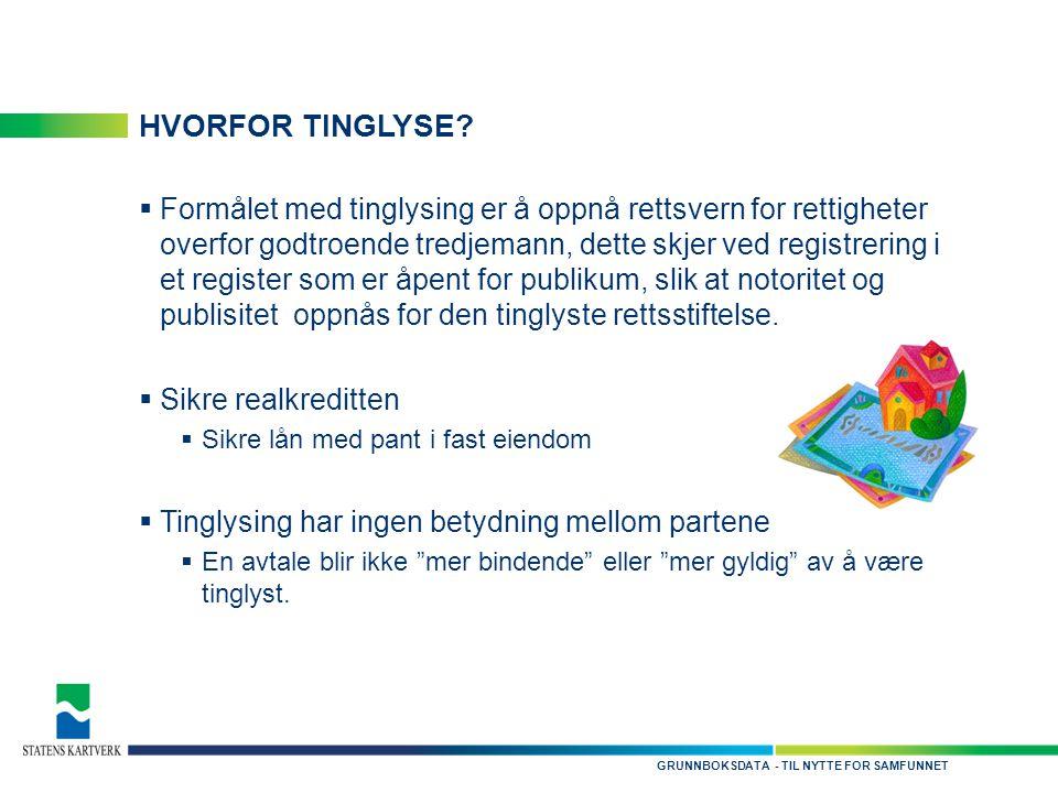 - TIL NYTTE FOR SAMFUNNETGRUNNBOKSDATA HVORFOR TINGLYSE.