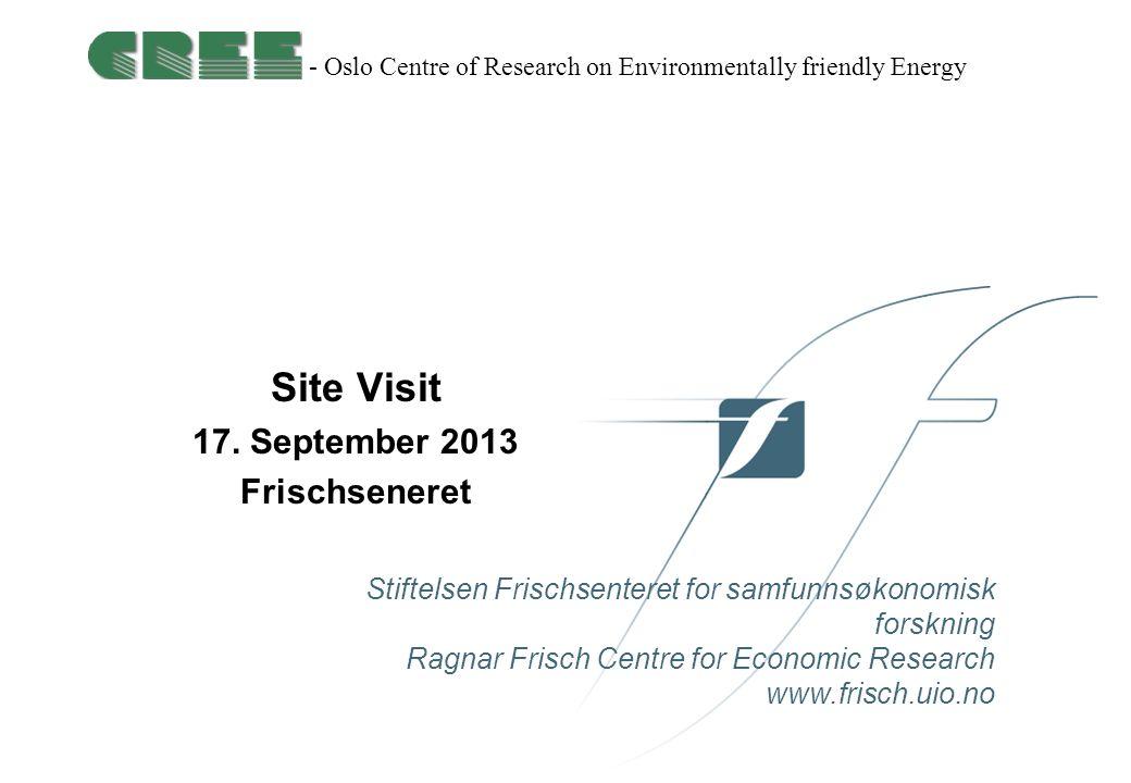 Frisch Centre Organisering Tverrfaglig samarbeid Andre samfunnsfag –Antropologi, statsvitenskap, psykologi Juss Ingeniørfag/naturvitenskap: SINTEF og IFE
