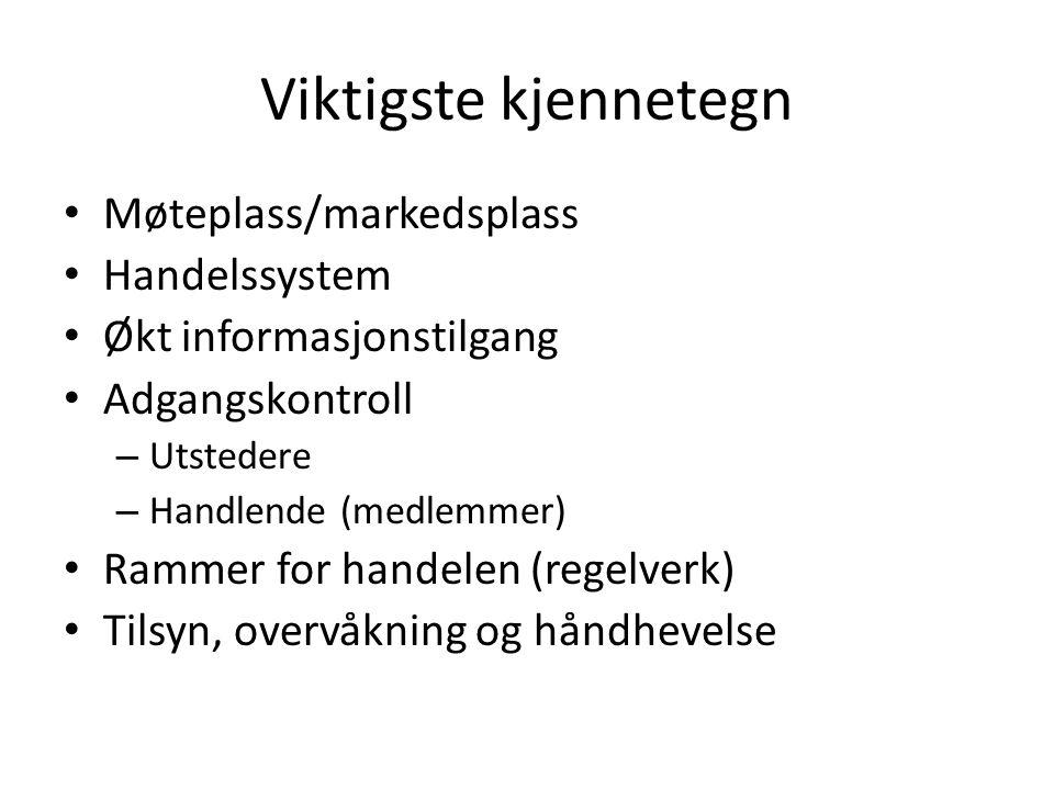 Oslo Børs Eneste verdipapirbørs med konsesjon i Norge Markedsplass for aksjer, egenkapitalbevis, obligasjoner, sertifikater, derivater Opererer også – Oslo Axess (regulert markedsplass) – Nordic ABM (uregulert markedsplass for obligasjoner og sertifikater) – Oslo Connect (ikke-standardiserte derivater, MHF)